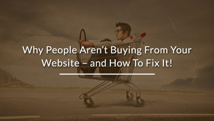 30 Reasons Why People Don't Buy From Your Website