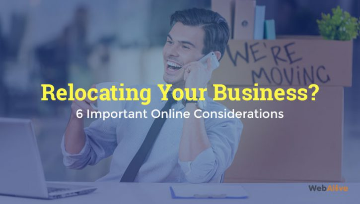 6 Key Online Considerations When Relocating Your Business